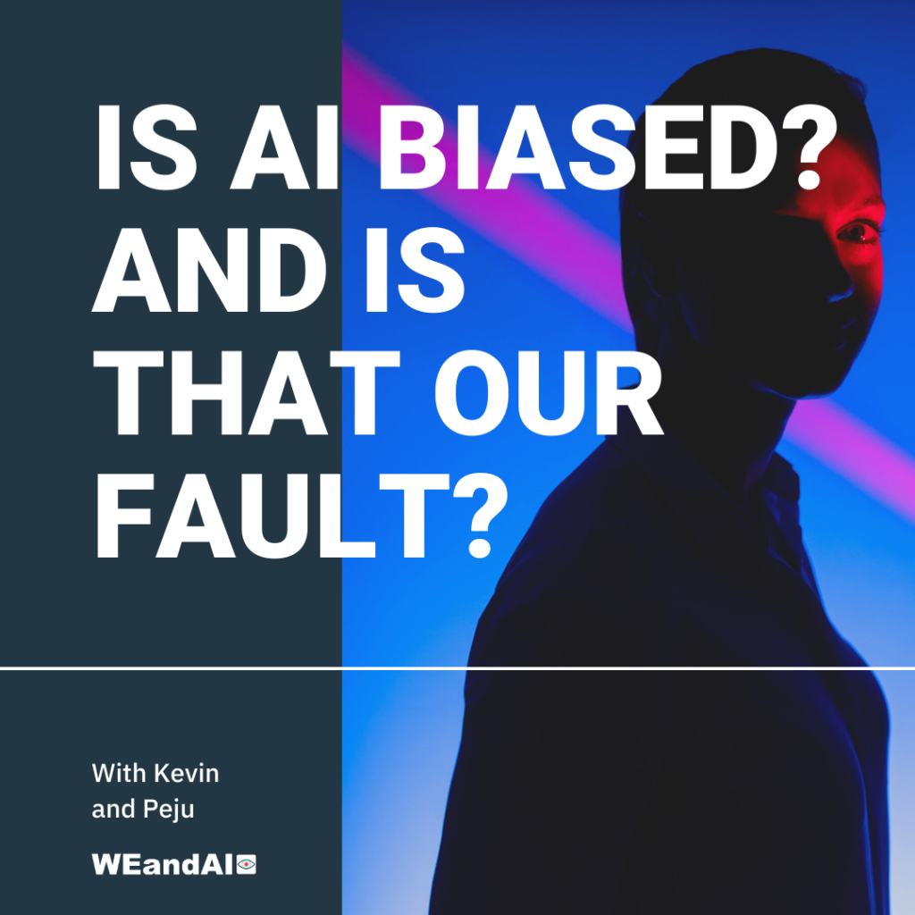 Is AI biased? and is that our fault?