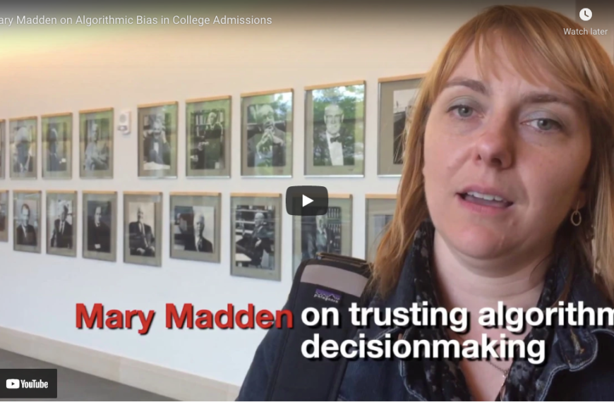 Mary Madden on Algorithmic Bias in College Admissions
